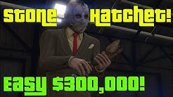 GTA Online How To Get The Stone Hatchet And $300,000 Easy