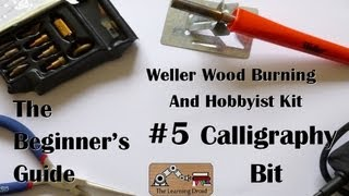 The Beginner's Guide - Calligraphy Bit - Weller Wood Burning And Hobbyist Kit - #5