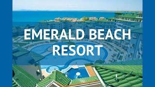 eMERALD BEACH RESORT 5* Солнечный Берег обзор  ЭМЕРАЛД БИЧ РЕЗОРТ 5* Солнечный Берег видео обзор