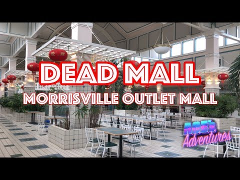 DEAD MALL - MORRISVILLE OUTLET MALL
