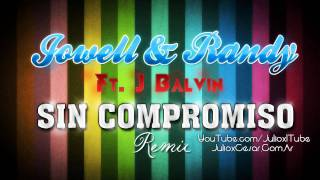 J Balvin ft. Jowell Y Randy - Sin Compromiso (Remix) **REGGAETON 2010** + Download