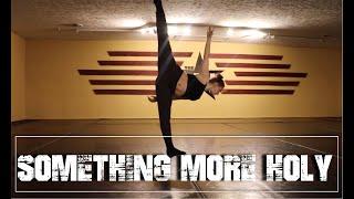 MORLY- SOMETHING MORE HOLY | #theINstituteofDancers | choreography Makaila Murphy