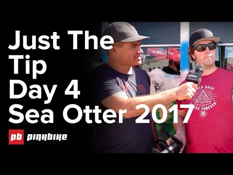Just the Tip Day 4 | Sea Otter Classic 2017