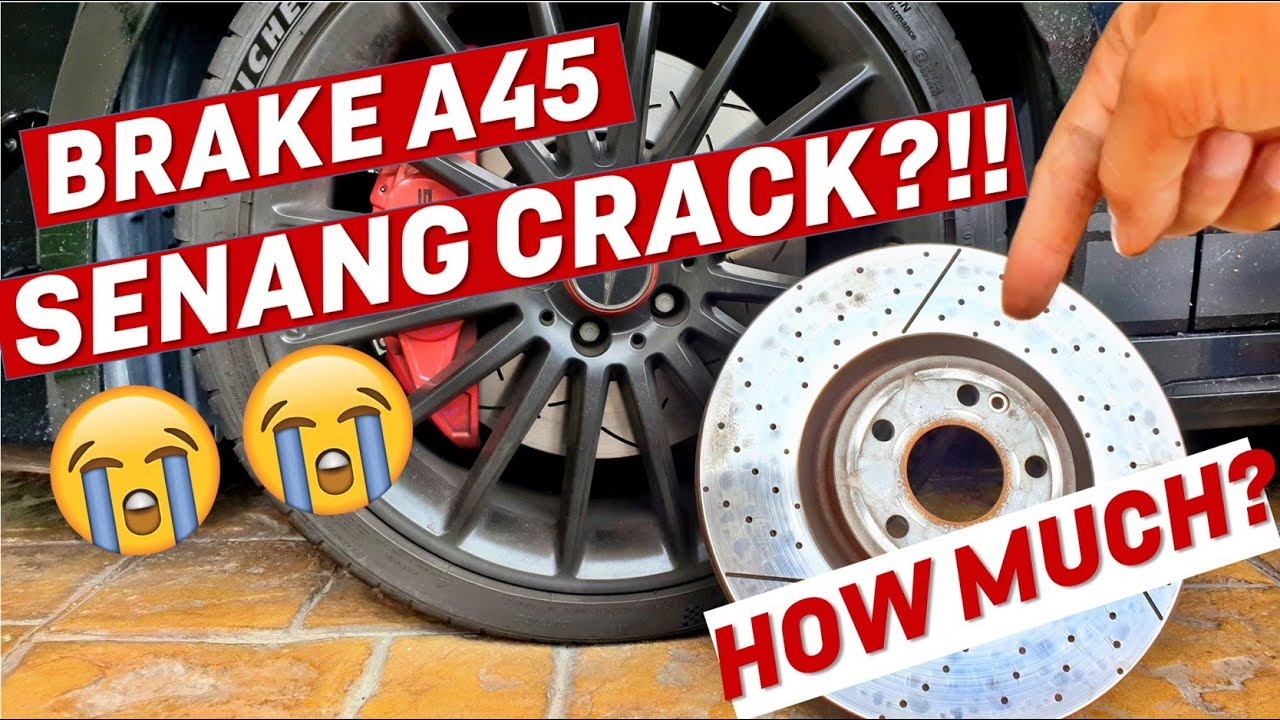 DISC BRAKE MERC A45 SENANG CRACK?! BERAPA HARGA NK TUKAR?