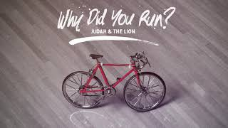 Judah & the Lion - Why Did You Run? (Visualizer)