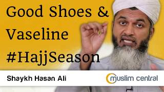 Good Shoes and Vaseline - Hajj Season - Hasan Ali