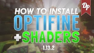 How To Download OPTIFINE and Install SHADERS for Minecraft 1.13.2! | Minecraft Tutorial