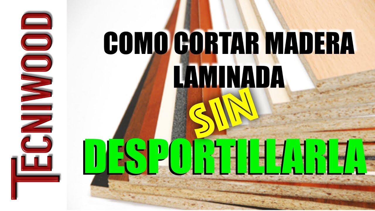 Como cortar madera laminada melamina sin desportillarla for Cortar madera con radial