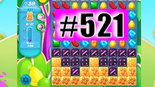 Candy Crush Soda Saga Level 521 NEW | Complete!