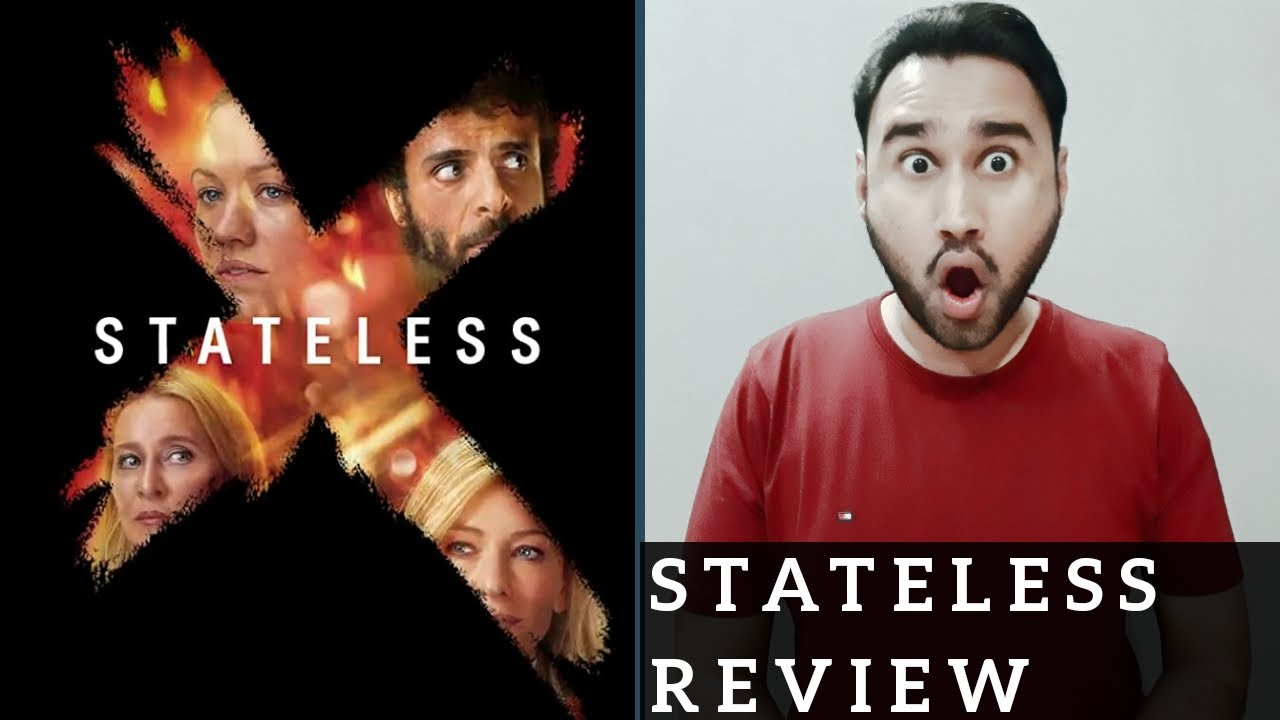 Stateless Review | Netflix Series Stateless Review | Faheem Taj