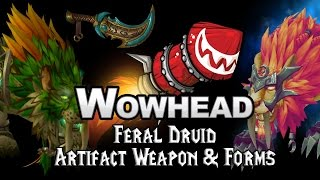 Feral Druid Artifact Weapon & Forms