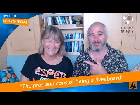 LIVE: THE PROS AND CONS OF BEING A LIVEABOARD