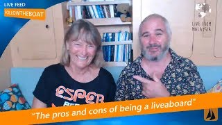 Video LIVE: THE PROS AND CONS OF BEING A LIVEABOARD download MP3, 3GP, MP4, WEBM, AVI, FLV Agustus 2017