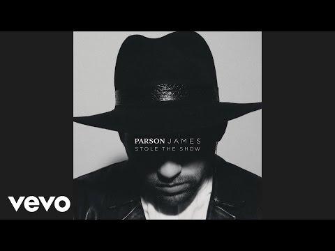 Parson James - Stole The Show (Audio)