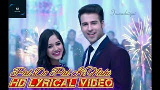 Pal Do Pal Ki Nahi FULL SONG lyrics|Tu Aashiqui Pal Do Pal Ki Nahi Tere Liye Tujhse Hi hai FULL SONG