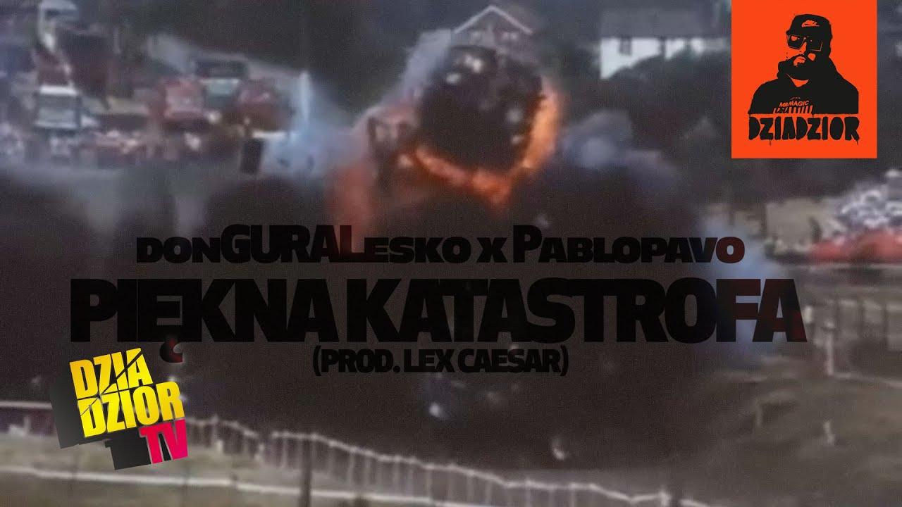Download donGURALesko x Pablopavo - Piękna Katastrofa (prod. Lex Caesar) #DZIADZIOR