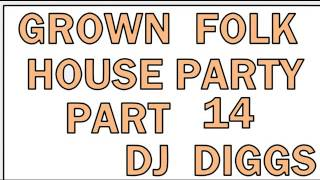 TO ALL MY GROWN AND SEXY FOLKS.......DJ DIGGS