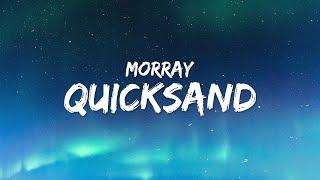 Morray - Quicksand (Lyrics)