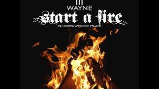 Lil Wayne Start A Fire Ft. Christina Milian HQ.mp3