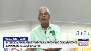 ENTREVISTA: atual Prefeito de Carira, Arodoaldo Chagas (Negão), candidato à reeleição pelo PSC.
