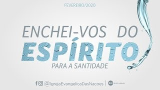 Enchei-vos do Espirito - Pra Selma   05/02