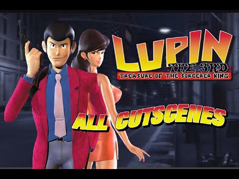 Lupin the 3rd: Treasure of the Sorcerer King - All Cutscenes