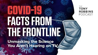 Unmasking The Science You Aren't Hearing On TV | COVID-19 Facts from the Frontline