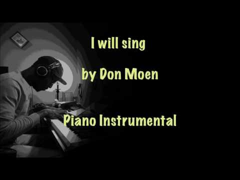 I will sing by Don Moen (Piano Instrumental)