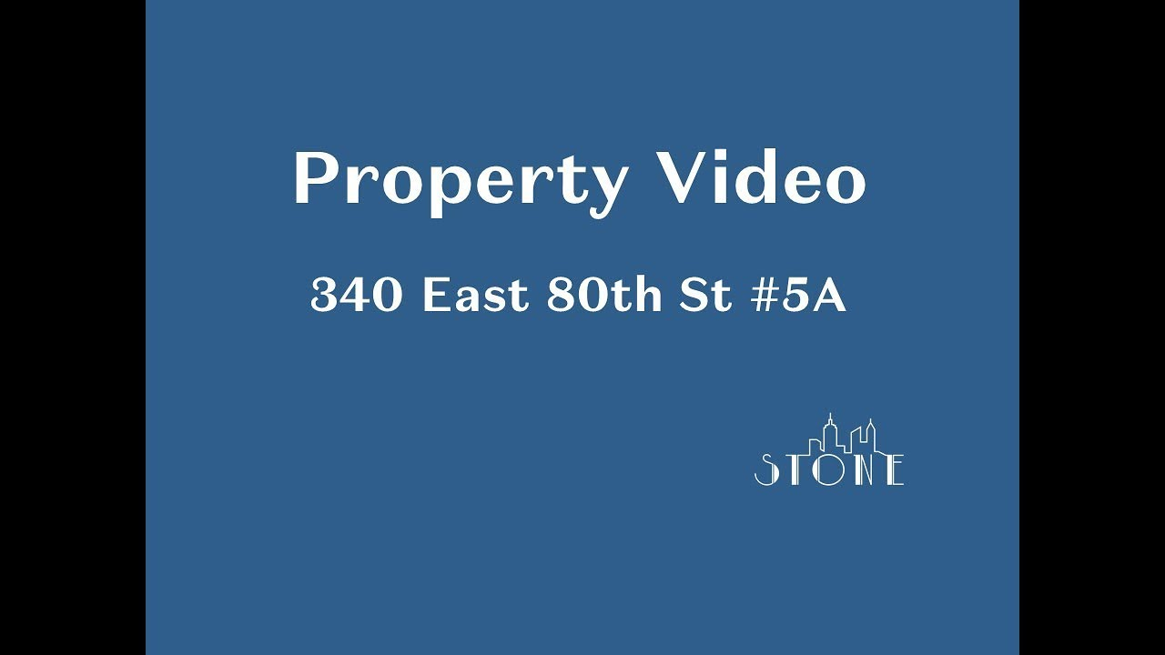 Apartment For Sale Upper East Side, NYC  340 East 80th St #5A Video
