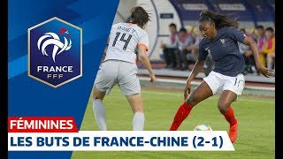 France-Chine Féminines (2-1) : buts et occasions I FFF 2019