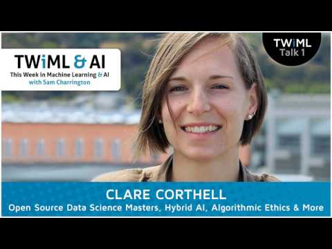 Clare Corthell Interview - Open Source Data Science Masters, Hybrid AI, Algorithmic Ethics & More