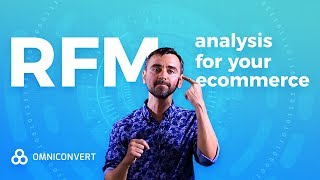 How to use the RFM Model & Analysis to Drive Continuous Ecommerce Growth (2018)