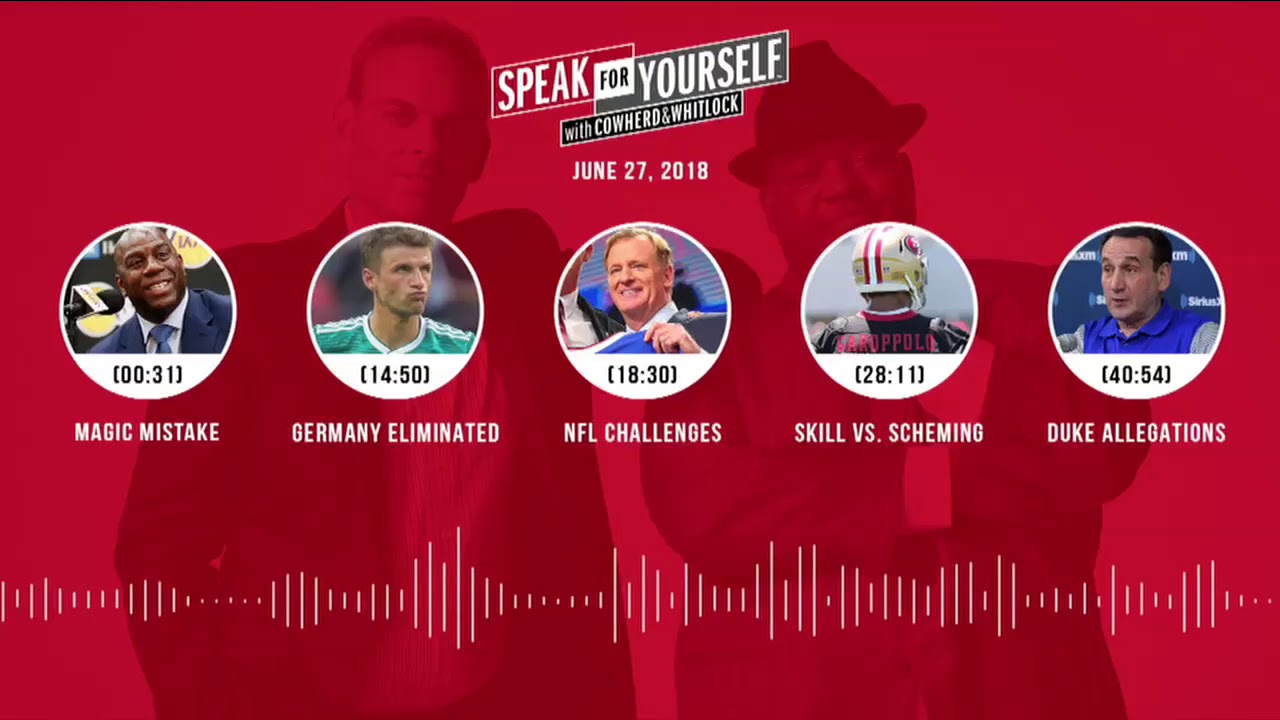 SPEAK FOR YOURSELF Audio Podcast (6.27.18) with Colin Cowherd, Jason Whitlock | SPEAK FOR YOURSELF