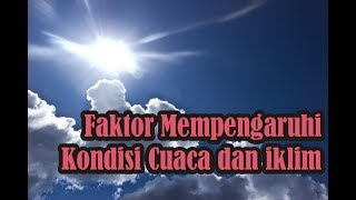 Video 【Video Pengetahuan】 Faktor yang Mempengaruhi Kondisi Cuaca dan iklim | Simple News Video download MP3, 3GP, MP4, WEBM, AVI, FLV November 2018