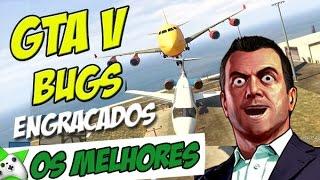 """OS BUGS MAIS ENGRAÇADOS DO GTA V - """"MOMENTOS ENGRAÇADOS"""""""