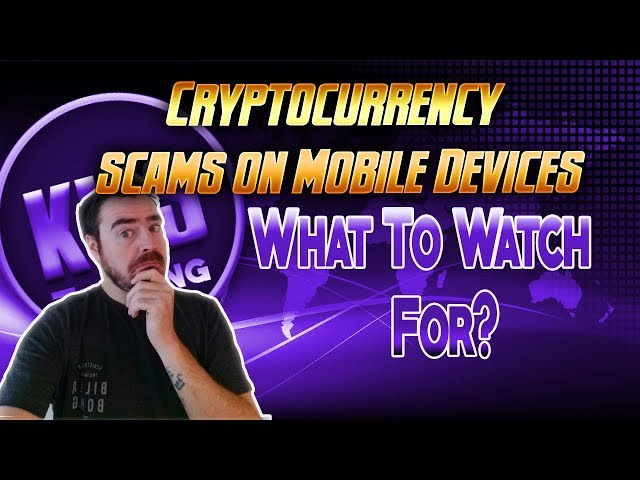 Cryptocurrency Scams On Mobile Devices