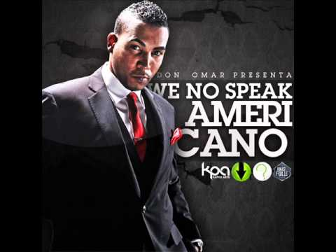 Don Omar -- We No Speak Americano [Official New Song!!] [15/10/2010]