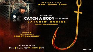 Reconcile- Catch A Body ft. No Malice (Prod. By Real Chance Beatz) @ReconcileUs