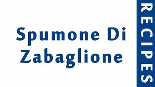 Spumone Di Zabaglione ITALIAN FOOD RECIPES | EASY TO LEARN | RECIPES LIBRARY
