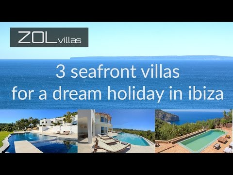 3 Seafront luxury villas for rent in ibiza 2017 - Sea views villas in ibiza
