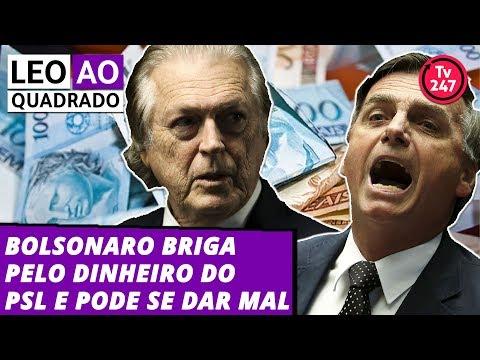 Leo ao quadrado (8.10.19): Bolsonaro briga pelo dinheiro do PSL e pode ser dar mal