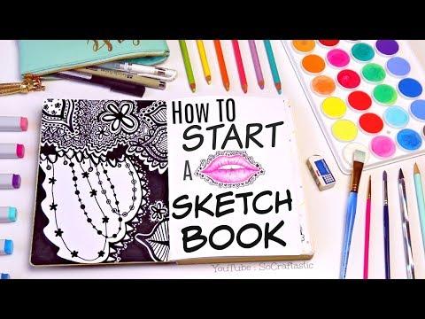 STARTING A SKETCHBOOK - Tips & Ideas