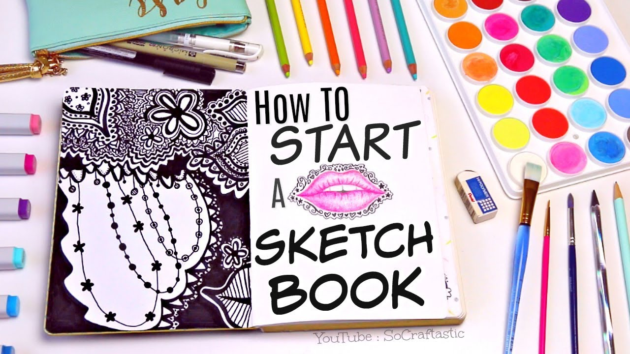 Starting A Sketchbook Tips Ideas Youtube