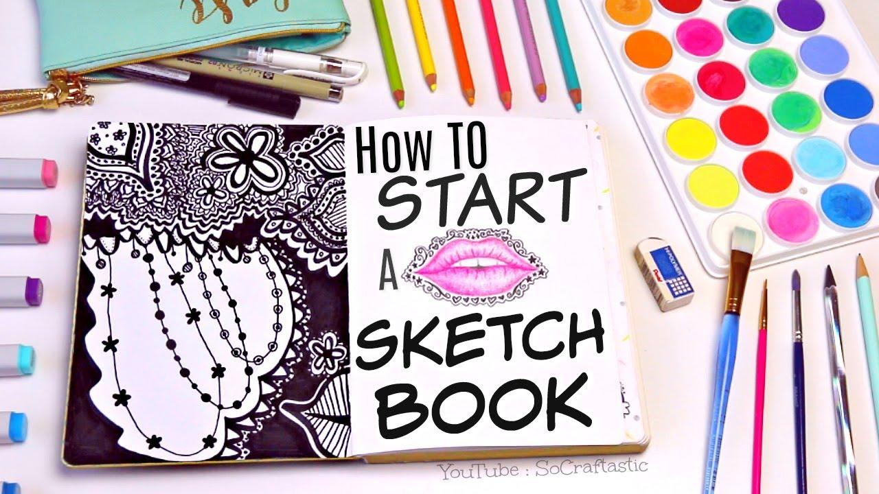 STARTING A SKETCHBOOK , Tips \u0026 Ideas