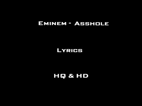 Eminem - Asshole - Lyrics [HQ&HD]