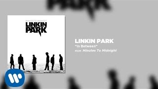 In Between - Linkin Park (Minutes To Midnight)
