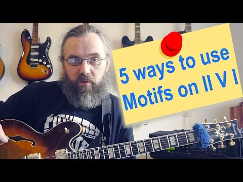5 ways to use motifs in your II V I lines