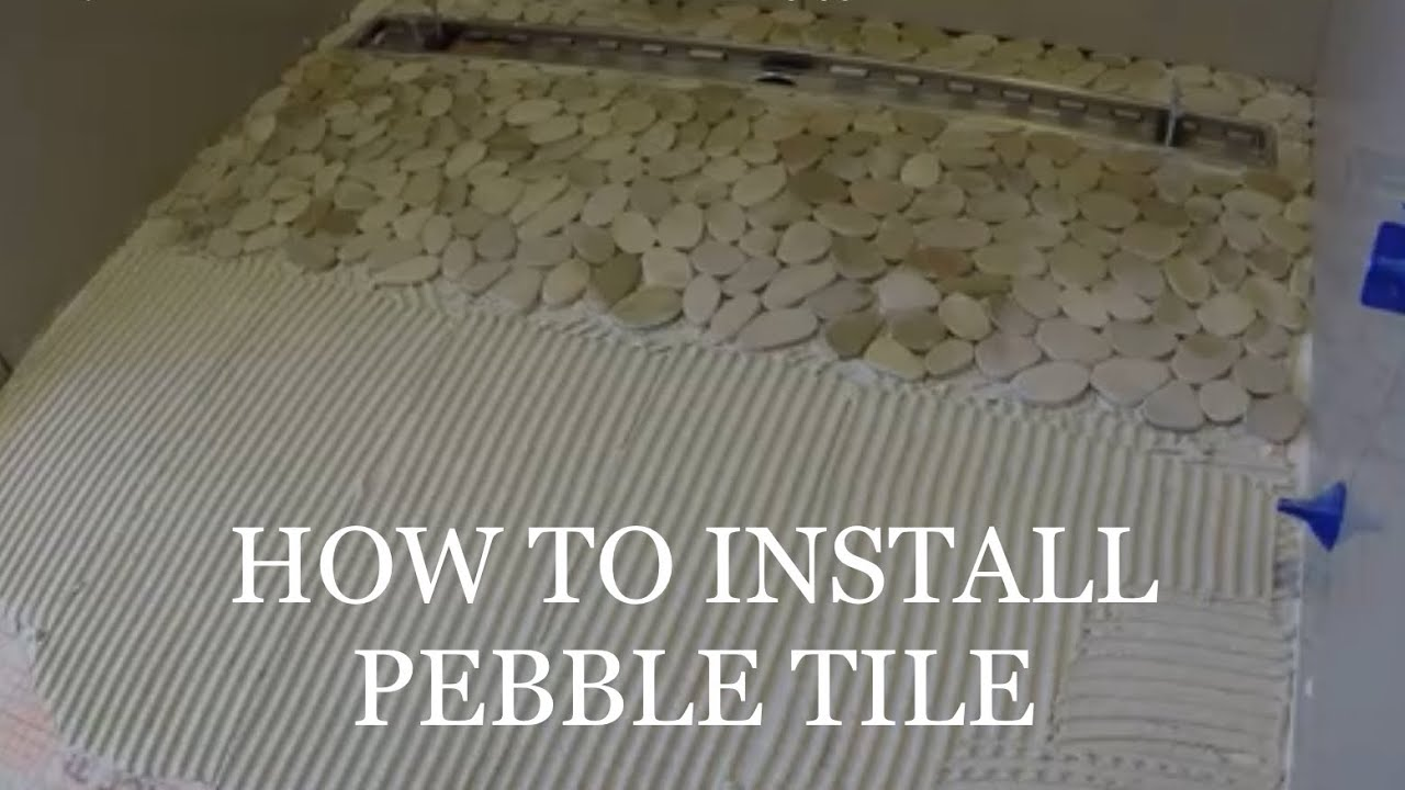 HOW TO LAY PEBBLE TILE SHOWER PAN FLOOR  YouTube