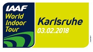 IAAF WORLD INDOOR TOUR  KARLSRUHE 2018