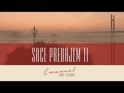 Emanuel live acoustic - Srce predajem Ti